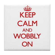 Keep Calm and Wobbly ON Tile Coaster