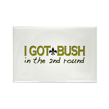 I got Bush 2nd round Rectangle Magnet