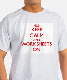 Keep Calm and Worksheets ON T-Shirt