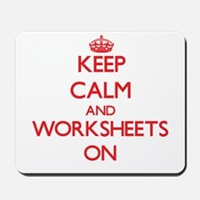 Keep Calm and Worksheets ON Mousepad