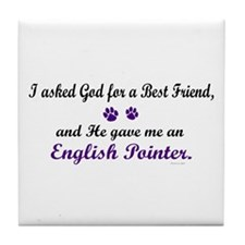 God Gave Me An English Pointer Tile Coaster