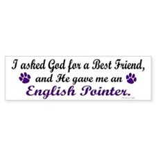 God Gave Me An English Pointer Bumper Bumper Sticker
