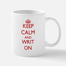 Keep Calm and Writ ON Mugs
