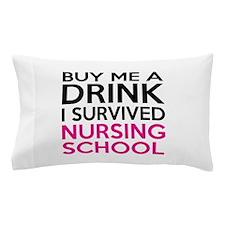 Buy Me A Drink I Survived Nursing School Pillow Ca