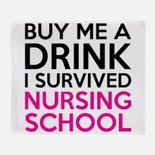 Buy Me A Drink I Survived Nursing School Throw Bla
