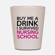 Buy Me A Drink I Survived Nursing School Shot Glas