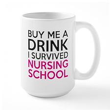 Buy Me A Drink I Survived Nursing School Mugs