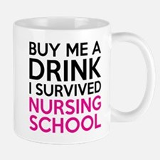 Buy Me A Drink I Survived Nursing School Mugs