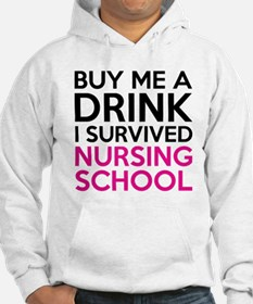 Buy Me A Drink I Survived Nursing School Hoodie