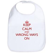 Keep Calm and Wrong Ways ON Bib