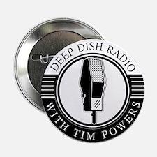 "Deep Dish Radio with Tim Powers 2.25"" Button"