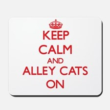 Keep Calm and Alley Cats ON Mousepad