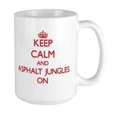 Keep Calm and Asphalt Jungles ON Mugs