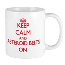 Keep Calm and Asteroid Belts ON Mugs