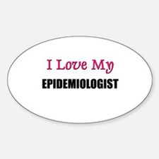I Love My EPIDEMIOLOGIST Oval Decal