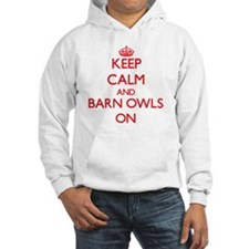 Keep Calm and Barn Owls ON Hoodie