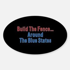 Build The Fence...Around The Blue States Decal
