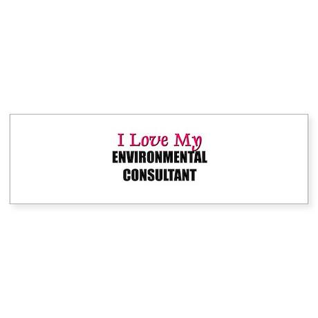 I Love My ENVIRONMENTAL CONSULTANT Sticker (Bumper