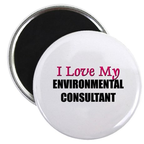 I Love My ENVIRONMENTAL CONSULTANT Magnet