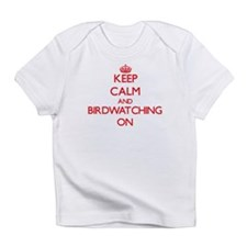 Keep Calm and Birdwatching ON Infant T-Shirt