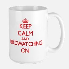 Keep Calm and Birdwatching ON Mugs