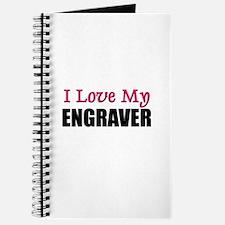 I Love My ENGRAVER Journal