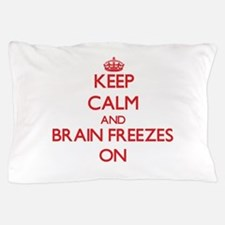 Keep Calm and Brain Freezes ON Pillow Case