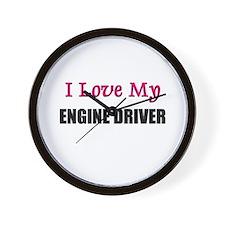 I Love My ENGINE DRIVER Wall Clock