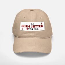 An Irish Setter Loves Me Baseball Baseball Cap