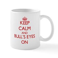 Keep Calm and Bull'S-Eyes ON Mugs