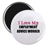 I Love My EMPLOYMENT ADVICE WORKER Magnet
