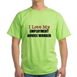 I Love My EMPLOYMENT ADVICE WORKER Green T-Shirt