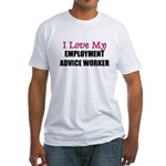 I Love My EMPLOYMENT ADVICE WORKER Fitted T-Shirt