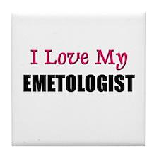 I Love My EMETOLOGIST Tile Coaster