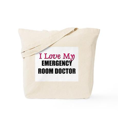 I Love My EMERGENCY ROOM DOCTOR Tote Bag