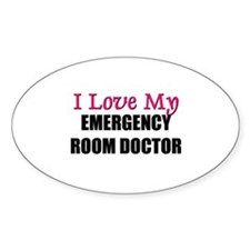 I Love My EMERGENCY ROOM DOCTOR Oval Decal
