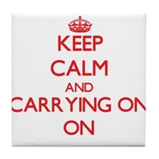 Keep Calm and Carrying On ON Tile Coaster