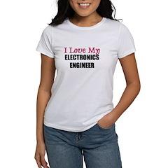 I Love My ELECTRONICS ENGINEER Women's T-Shirt