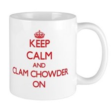 Keep Calm and Clam Chowder ON Mugs