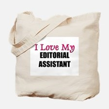 I Love My EDITORIAL ASSISTANT Tote Bag