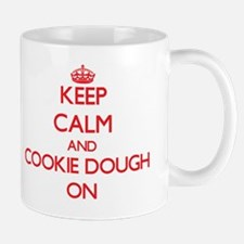 Keep Calm and Cookie Dough ON Mug