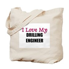 I Love My DRILLING ENGINEER Tote Bag