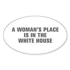 A Woman s Place is in the White House-Akz gray 500