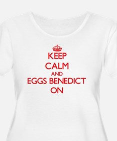 Keep Calm and Eggs Benedict ON Plus Size T-Shirt