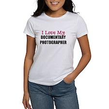 I Love My DOCUMENTARY PHOTOGRAPHER Tee