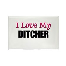 I Love My DITCHER Rectangle Magnet