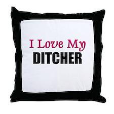 I Love My DITCHER Throw Pillow