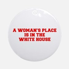 A Woman s Place is in the White House-Fre red 600