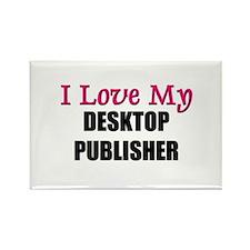 I Love My DESKTOP PUBLISHER Rectangle Magnet