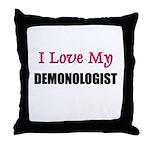 I Love My DEMONOLOGIST Throw Pillow